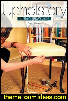 Upholstery A Beginners' Guide DIY decorating projects